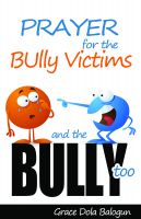 Cover for 'Prayer For The Bully Victims And The Bully Too'