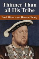 Cover for 'Thinner Than All His Tribe: Food, History and Human Obesity'