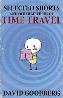 Cover for 'Selected Shorts and Other Methods of Time Travel'
