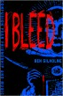 I Bleed by Ben Gilholme