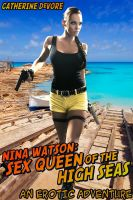 Cover for 'Nina Watson: Sex Queen of the High Seas (An Erotic Adventure)'