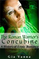 Cover for 'The Roman Warrior's Concubine: Historical Erotic Romance'