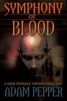 Cover for 'Symphony of Blood, A Hank Mondale Supernatural Case'
