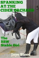 Cover for 'Spanking at The Cider Orchard - The BBW Stable Girl'