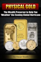 Cover for 'Physical Gold: The Wealth Preserver to Help You 'Weather' the Coming Global Hurricane'