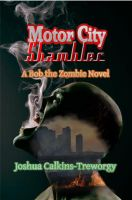 Cover for 'Motor City Shambler: A Bob the Zombie Novel'