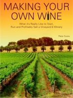 Cover for 'Making Your Own Wine – What it's Really Like to Start, Run and Profitably Sell a Vineyard and Winery'