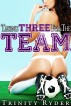 Taking Three for the Team by Trinity Ryder