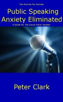 Cover for 'Public Speaking Anxiety Eliminated'
