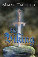 Cover for 'The Viking (Prequel to Marti Talbott's Highlander Series)'