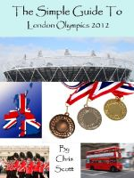 Cover for 'The Simple Guide To The London Olympics 2012'