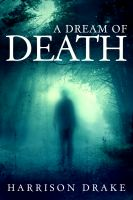 Cover for 'A Dream of Death (Detective Lincoln Munroe, Book 1)'