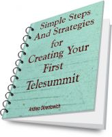 Cover for 'Simple Steps and Strategies for Creating Your First Telesummit'