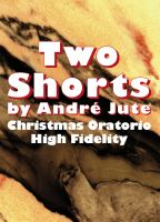 Cover for 'Two Shorts (High Fidelity & Christmas Oratorio)'