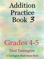 Cover for 'Addition Practice Book 3, Grades 4-5'