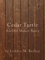 Cover for 'Cedar Turtle, An Old Maker Story'