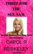 Three For The See-Saw  Part One by Carol R Berkeley