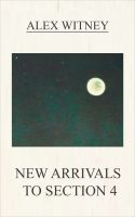 Cover for 'New Arrivals To Section Four'
