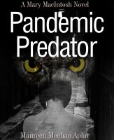Cover for 'Pandemic Predator, a Mary MacIntosh novel'