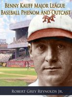 Cover for 'Benny Kauff Baseball Phenom And Outcast'
