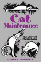 Cover for 'Cat Maintenance: Urban Cat Care and Other Catastrophes'