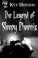 Cover for 'The Legend of Sleepy Phoenix'
