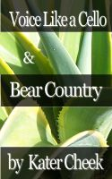 Cover for 'Voice Like a Cello & Bear Country'