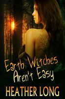 Cover for 'Earth Witches Aren't Easy'