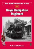 Cover for 'The Battle Honours of the Royal Hampshire Regiment'