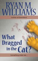 Cover for 'What Dragged in the Cat?'