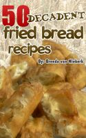 Cover for '50 Decadent Fried Bread Recipes'