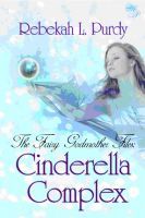 Cover for 'The Fairy Godmother Files: Cinderella Complex'