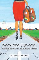 Cover for 'black and (A)broad: traveling beyond the limitations of identity'