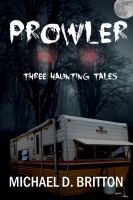 Cover for 'Prowler: Three Haunting Tales'