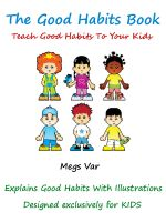 Cover for 'Kids Good Habits Book : Teach Good Habits To Your Kids'