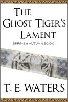 Cover for 'The Ghost Tiger's Lament'