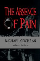 Cover for 'The Absence of Pain'