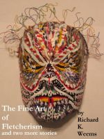 Cover for 'The Fine Art of Fletcherism and two more stories'