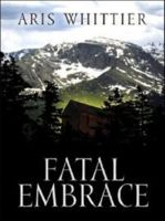 Cover for 'Fatal Embrace (Romantic Suspense)'