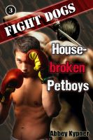 Cover for 'Fight Dogs (Book 3):  Housebroken Petboys'