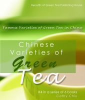 Cover for 'Chinese Varieties of Green Tea - Famous Varieties of Green Tea in China'