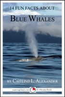 Cover for '14 Fun Facts About Blue Whales: A 15-Minute Book'