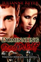Cover for 'Dominating Red Wolf (Werewolf BDSM Menage Erotica)'