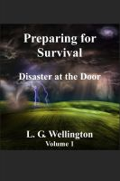 Cover for 'Preparing for Survival: Disaster at the Door - Volume One'