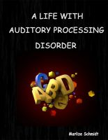 Cover for 'A Life with Auditory Processing Disorder'