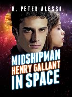 Cover for 'Midshipman Henry Gallant in Space'