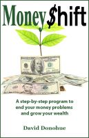 Cover for 'MoneyShift - A step-by-step program to end your money problems and grow your wealth'