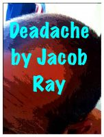 Cover for 'Deadache...(A spoof about killer headaches!)'