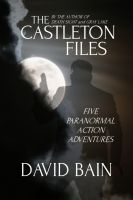 Cover for 'The Castleton Files: Five Adventures'