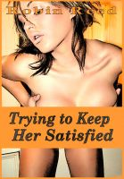 Cover for 'Trying To Keep Her Satisfied'
